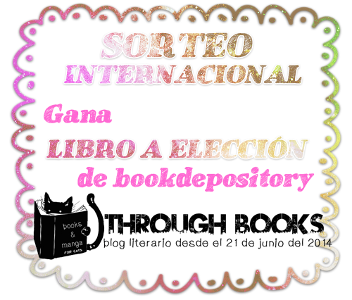http://through-books.blogspot.com.es/2015/06/sorteo-internacional-primer-aniversario.html?showComment=1438444260596#c1865506518230577781