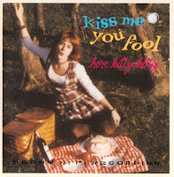 Here Kitty Kitty - Kiss Me You Fool ep (1994, Iteration/Dutch East India)
