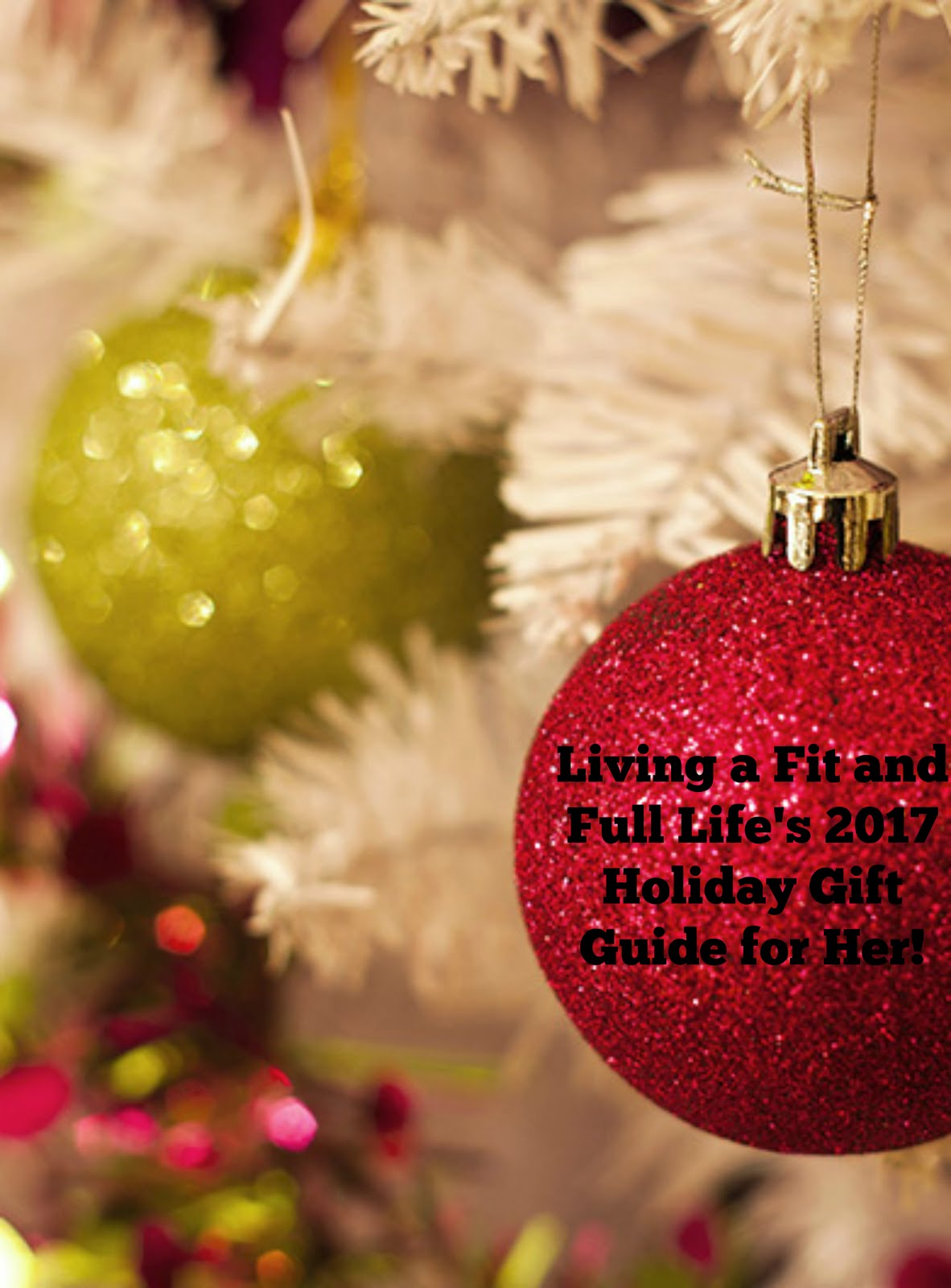Living a Fit and Full Life's 2017 Holiday Gift Guide for Her! #HGG