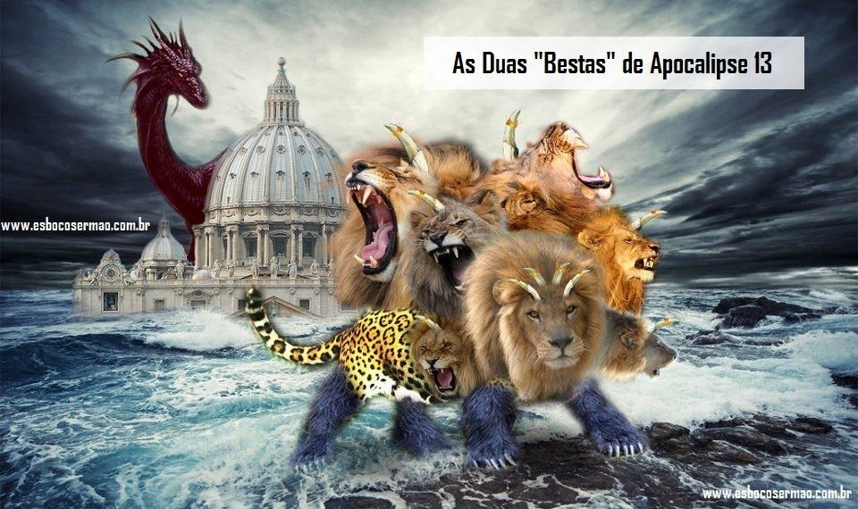 As Duas Bestas De Apocalipse 13