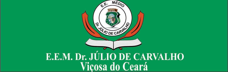 E.E.M. DR. JÚLIO DE CARVALHO - VIÇOSA DO CEARÁ