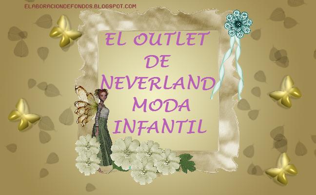EL      OUTLET       DE NEVERLAND MODA INFANTIL