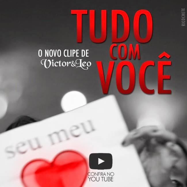 """""""Tudo Com Você"""" - Novo Clipe de Victor e Leo. Assista!"""