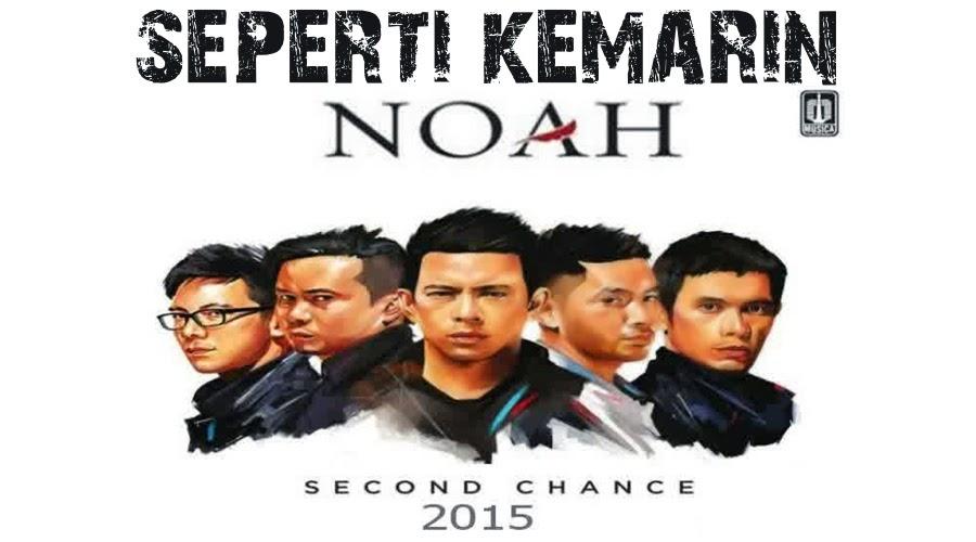 NOAH SEPERTI KEMARIN