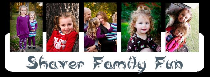 Shaver Family Fun