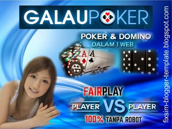 GALAUPOKER.com Agen Judi Poker dan Domino, Taruhan Poker Dan Domino Uang Asli Terpercaya