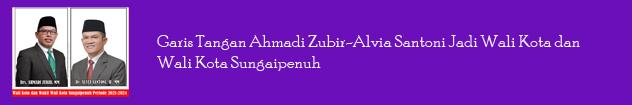 Garis Tangan Ahmadi Zubir-Alvia Santoni Jadi Wali Kota dan Wali Kota Sungaipenuh