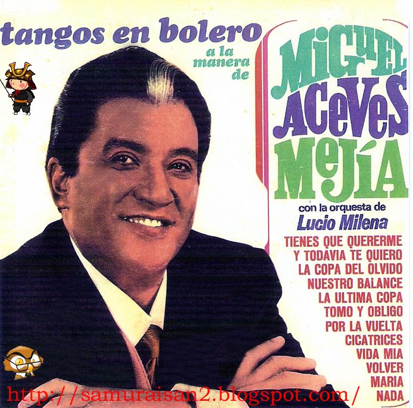 Miguel Aceves Mejia - A Grito Abierto
