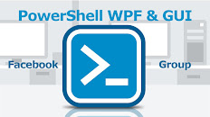 POWERSHELL GUI & WPF GROUP
