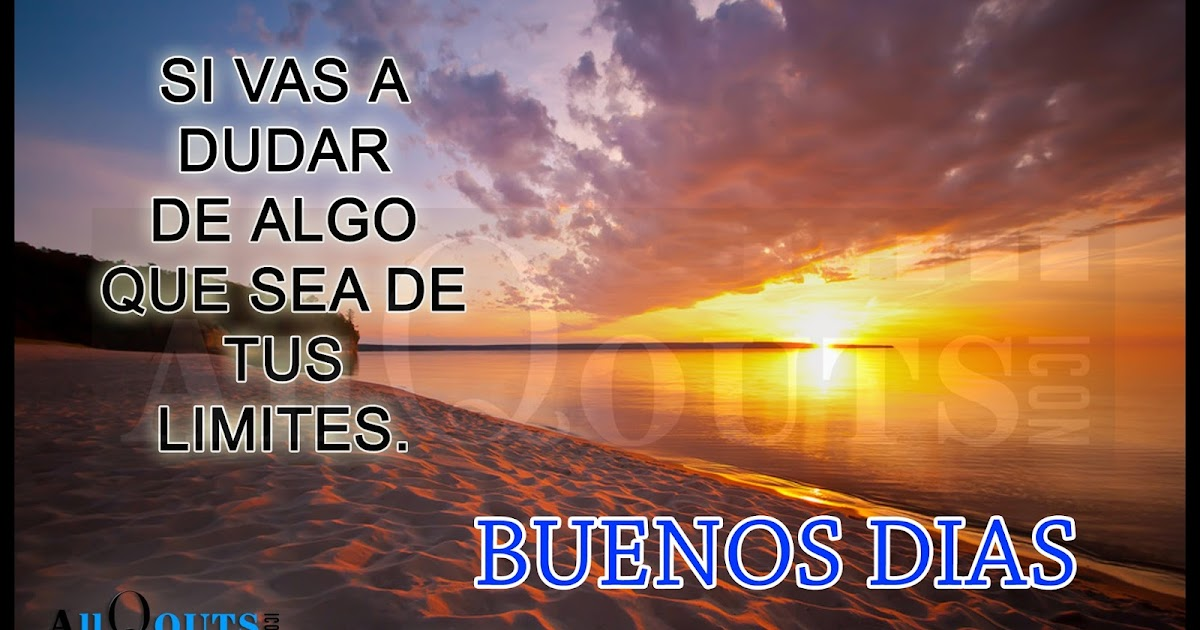 Good Morning In Spanish Is What : Good morning motivationa quotes in spanish