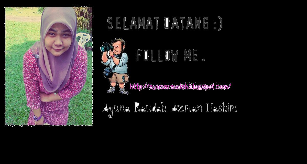 Ayuna Raudah Binti Azman Hashim