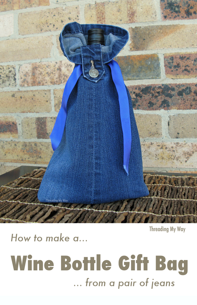 How to make a re-usable denim wine bottle gift bag from a pair of jeans ~ Threading My Way