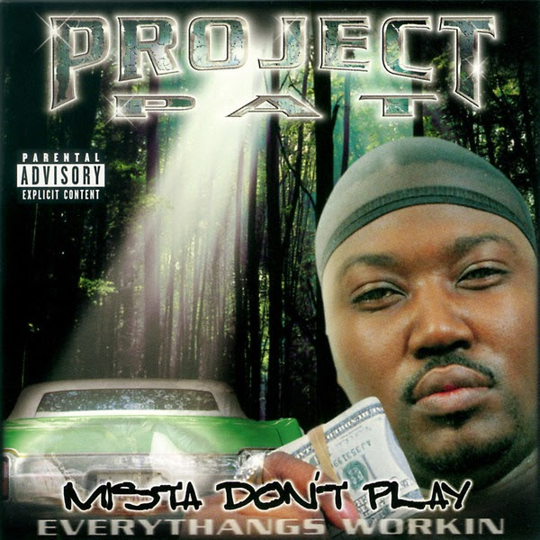 Project Pat - Mista Don't Play - Everythangs Workin' Cover