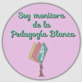 Soy monitora de la Pedagogía Blanca