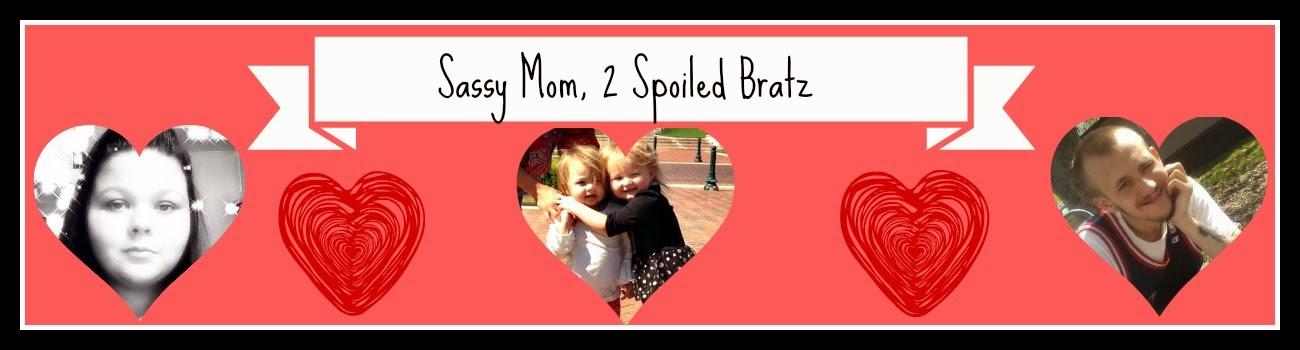 Sassy Mom, 2 Spoiled Bratz!