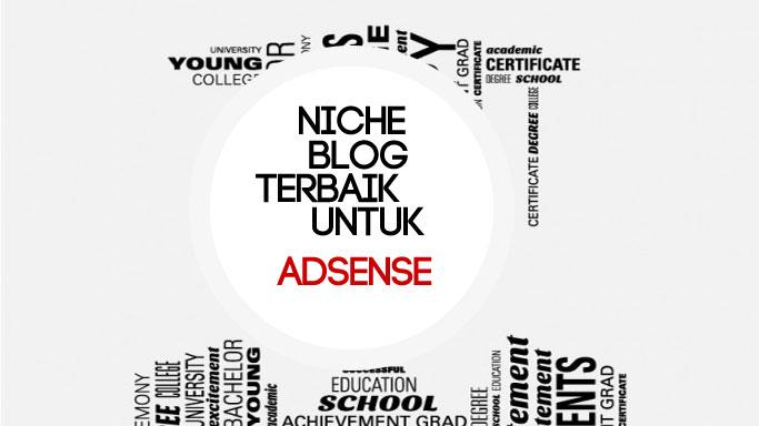 Niche Blog Terbaik dan Tepat Untuk Google Adsense