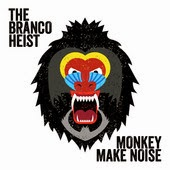 The Branco Heist - release new album Monkey Make Noise