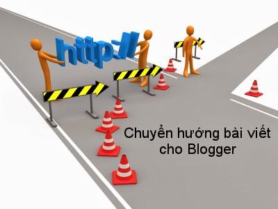 Chuyển hướng bài viết cũ sang bài viết mới - Blogger