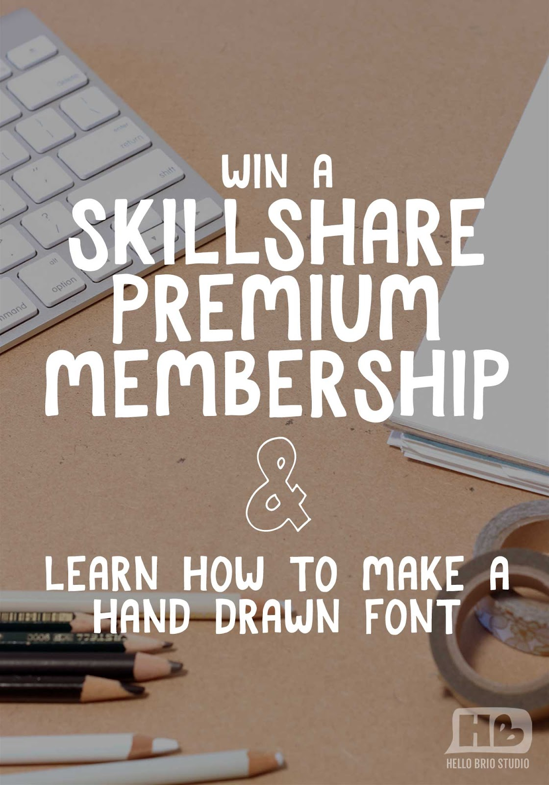 Win a one of four premium Skillshare memberships and learn how to make your own hand drawn font