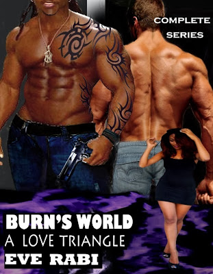 Burn's World: A Love Triangle by Eve Rabi Promo & Giveaway