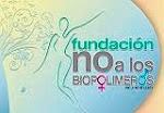 FUNDACION NO A LOS BIOPOLIMEROS