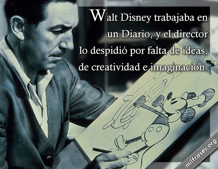 historias de motivaciones, fracasos de walt disney, creador de mickey mouse y disneyland fracasos de famosos de la historia