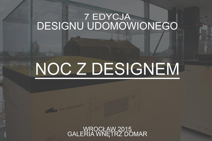 NOC Z DESIGNEM 2015 DOMAR WROCŁAW - MG LOVE DESIGN BY MARTA GŁUSZEK