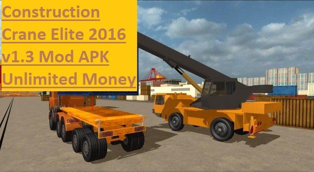 Construction Crane Elite 2016 v1.3 Mod APK Unlimited Money