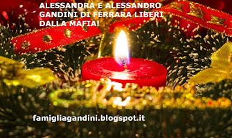ALESSANDRA E ALESSANDRO GANDINI DI FERRARA LIBERI DALLA MAFIA!