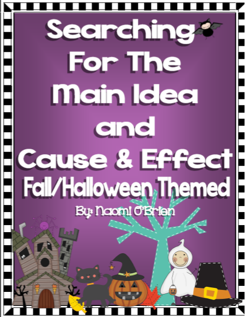 http://www.teacherspayteachers.com/Product/Main-Idea-and-Details-Cause-and-Effect-FallHalloween-Themed-761639