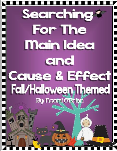 http://www.teacherspayteachers.com/Product/Main-Idea-and-Details-Cause-and-Effect-FallHalloween-Themed-761639
