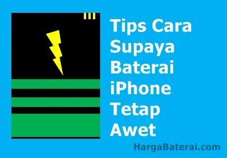 Tips Cara Supaya Baterai iPhone Tetap Awet