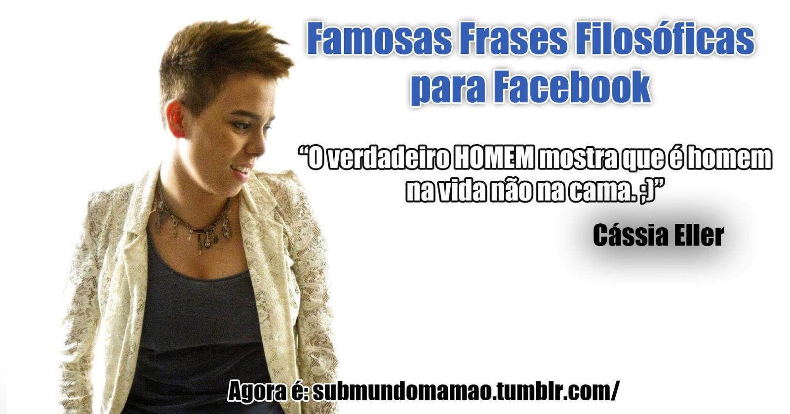 Submundo Mamão Famosas Frases Filosóficas Para Facebook 12