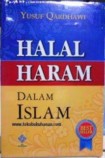 Halal Haram dalam Islam : Yusuf Qardhawi