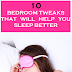 How to get better sleep; Try these 10 amazingly simple bedroom tweaks: