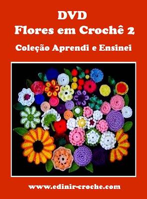 flores em croche dvd flores em croche da coleção aprendi e ensinei com edinir-croche vídeo-aulas com frete gratis