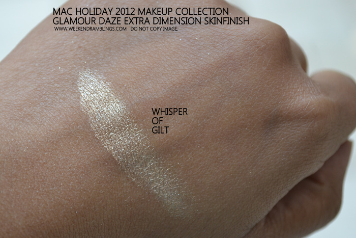 MAC Holiday 2012 Makeup Collection Glamour Daze Extra Dimension Skinfinish Swatch Whisper of Gilt Indian Beauty Blog Darker Skin