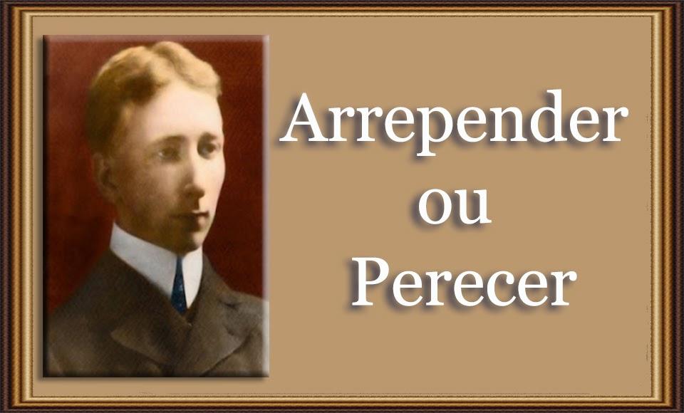 Arrepender ou Perecer - Arthur W. Pink