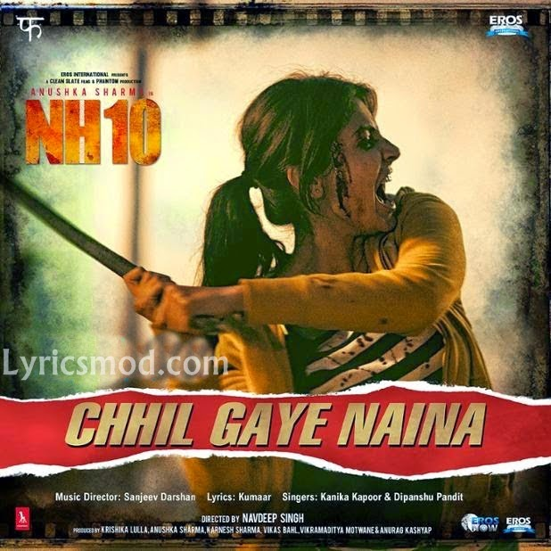 No Need Full Punjabi Mp3 Song Download: My Mp3 Songs Free Download: Chil Gaye Naina NH10 Mp3 Song
