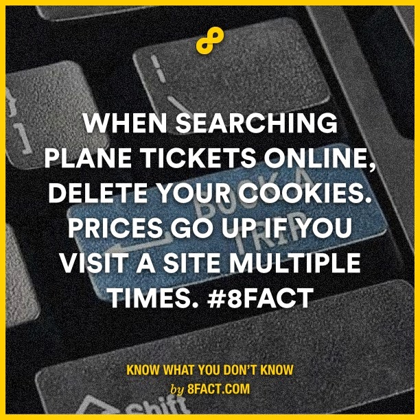 When searching plane tickets online , delete your cookies. prices go up if you visit a site multiple times
