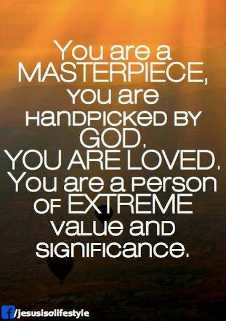 you are a masterpiece you are handpicked by god you are