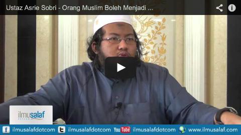 Ustaz Asrie Sobri – Orang Muslim Boleh Menjadi Kafir Melalui Iktikad, Lisan & Amalan