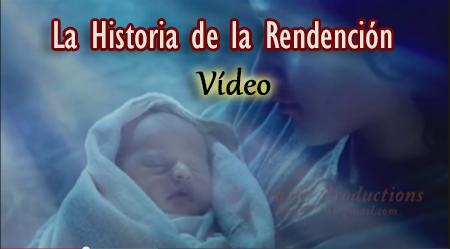 La Historia de la Redención | Video
