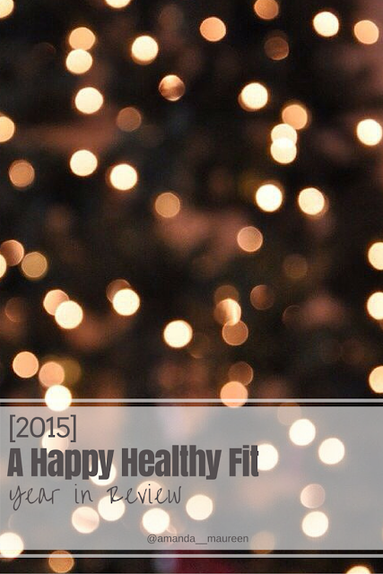 2015, Year in Review, Happy Healthy Fit, New Year