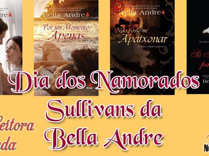 Promo#61: Dia dos Namorados Sullivans da Bella Andre e da Novo Conceito