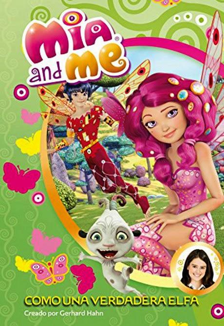 LIBRO - Como una verdadera elfa   Serie: Mia & Me 4  (Beascoa - 16 octubre 2014)  Infantil - Fantasía   Edición papel