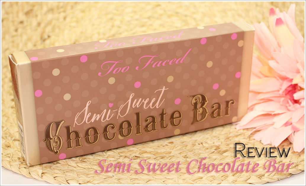 Too Faced Semi Sweet Chocolate Bar Uk