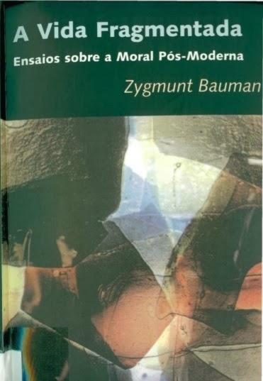Zygmunt Bauman - A Vida Fragmentada - Livros Online em PDF grátis para download