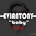 New AUDIO | Eviantony - Baby | Download/Listen