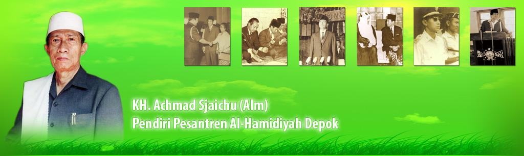 KH. Achmad Sjaichu (Pendiri Pesantren Al Hamidiyah Depok)
